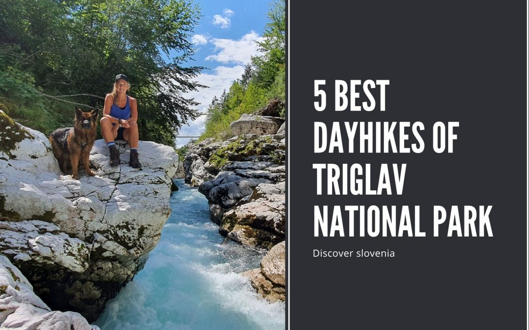 The five most beautiful dayhikes of Triglav National Park
